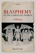 cover of Nash, Blasphemy in the Christian World, via OUP website