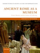 Ancient Rome as a Museum Power, Identity, and the Culture of Collecting