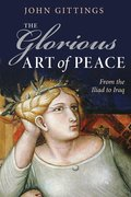 Cover for The Glorious Art of Peace