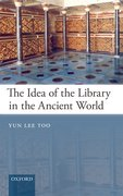 Cover for The Idea of the Library in the Ancient World