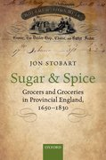 Sugar and Spice Grocers and Groceries in Provincial England, 1650-1830