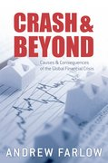 Crash & Beyond: Causes and Consequences of the Global Financial Crisis