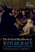 The Oxford Handbook of Witchcraft in Early Modern Europe and Colonial America