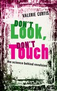 Don't Look, Don't Touch The science behind revulsion