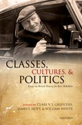 Classes, Cultures, and Politics Essays on British History for Ross McKibbin