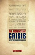 Six Moments of Crisis Inside British Foreign Policy