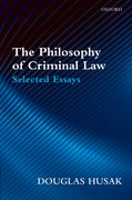 The Philosophy of Criminal Law Selected Essays