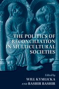 Cover for The Politics of Reconciliation in Multicultural Societies