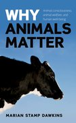 Why Animals Matter Animal consciousness, animal welfare, and human well-being