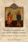 Cover for Receptive Ecumenism and the Call to Catholic Learning