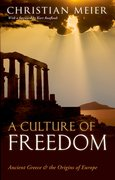 A Culture of Freedom Ancient Greece and the Origins of Europe