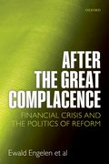 After the Great Complacence Financial Crisis and the Politics of Reform