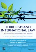Terrorism and International Law: Accountability, Remedies, and Reform A Report of the IBA Task Force on Terrorism