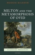 Cover for Milton and the Metamorphosis of Ovid