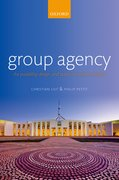 Group Agency The Possibility, Design, and Status of Corporate Agents