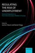 Regulating the Risk of Unemployment National Adaptations to Post-Industrial Labour Markets in Europe