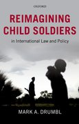 Cover for Reimagining Child Soldiers in International Law and Policy