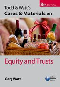 Todd and Watt's Cases and Materials on Equity and Trusts 8e