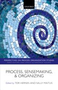 Process, Sensemaking, and Organizing