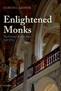 Enlightened Monks The German Benedictines 1740-1803