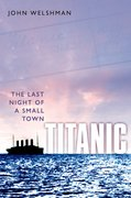 Titanic The Last Night of a Small Town