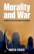 Morality and War Can War Be Just in the Twenty-first Century?
