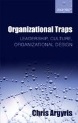 Organizational Traps Leadership, Culture, Organizational Design