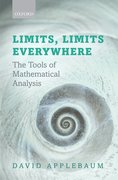 Limits, Limits Everywhere The Tools of Mathematical Analysis