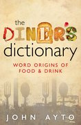 The Diner's Dictionary Word Origins of Food and Drink