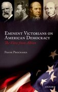 Eminent Victorians on American Democracy The View from Albion