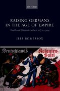 Cover for Raising Germans in the Age of Empire
