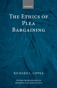 Cover for The Ethics of Plea Bargaining