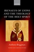 Cover for Irenaeus of Lyons and the Theology of the Holy Spirit