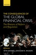 The Consequences of the Global Financial Crisis The Rhetoric of Reform and Regulation