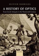 A History of Optics from Greek Antiquity to the Nineteenth Century