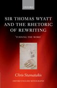 Cover for Sir Thomas Wyatt and the Rhetoric of Rewriting