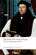 The Book of Common Prayer The Texts of 1549, 1559, and 1662