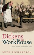Dickens and the Workhouse Oliver Twist and the London Poor