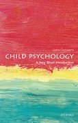 Cover for Child Psychology: A Very Short Introduction