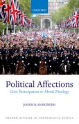 Political Affections Civic Participation and Moral Theology