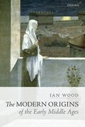 Cover for The Modern Origins of the Early Middle Ages