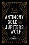 Cover for Antimony, Gold, and Jupiter's Wolf - 9780199652723