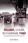 Soldier, Sailor, Beggarman, Thief Crime and the British Armed Services since 1914