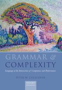 Grammar & Complexity Language at the Intersection of Competence and Performance