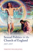 Cover for Sexual Politics in the Church of England, 1857-1957
