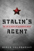 Stalin's Agent The Life and Death of Alexander Orlov