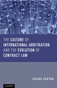 Cover for The Culture of International Arbitration and The Evolution of Contract Law