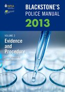 Blackstone's Police Manual Volume 2: Evidence and Procedure 2013