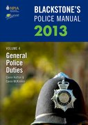 Blackstone's Police Manual Volume 4: General Police Duties 2013