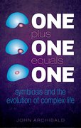 One Plus One Equals One Symbiosis and the evolution of complex life